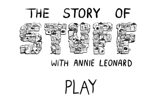 The Story of Stuff by Annie Leonard -> hier geht's zum Film