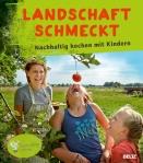 Landschaft schmeckt –nachhaltig kochen mit Kindern